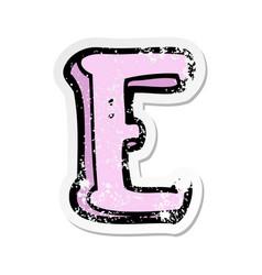 Retro distressed sticker of a cartoon letter e vector