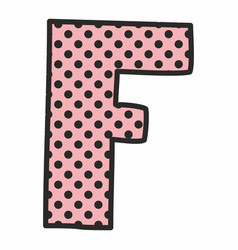 F alphabet letter with black polka dots on pink vector