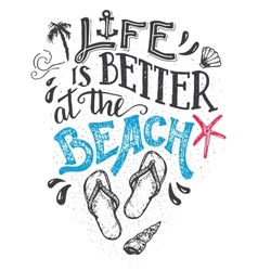 Life is better at the beach hand-lettering card vector image vector image