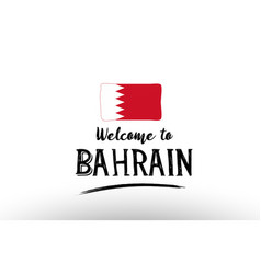 Welcome to bahrain country flag logo card banner vector