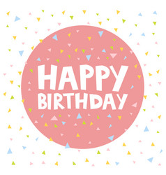 Happy birthday card design with confetti vector