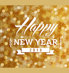 happy new year 2019 bokeh lights background vector image