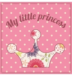 My little princess vintage background with crown vector image vector image
