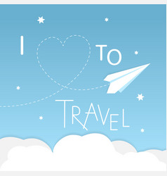 i love to travel vector image