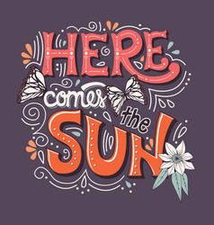 Here comes the sun typography banner vector