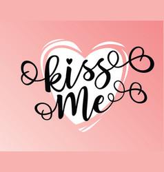 Kiss me lettering motivation poster vector
