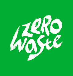 zero waste handwritten logo no pollution concept vector image