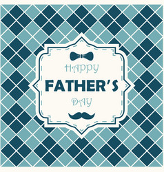 happy father day card on argyle background vector image