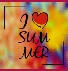 i love summer multicolored background with vector image
