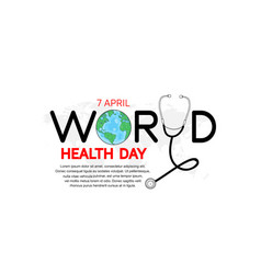 World health day design with stethoscope and globe vector