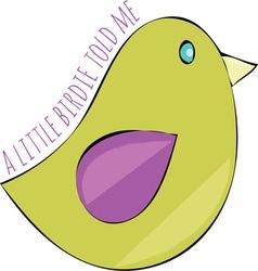 Birdie told me vector
