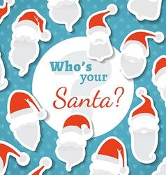 Whos your Santa vector image vector image