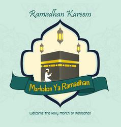 Marhaban ya ramadhan with muslim man praying and h vector