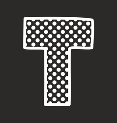 T alphabet letter with white polka dots on black vector image vector image