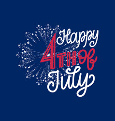 4th july hand lettering on firework background vector