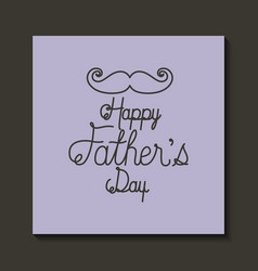Happy fathers day card with mustache vector