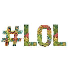 Word lol with hashtag decorative entangle vector