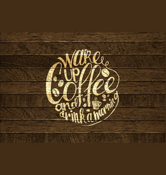 Coffee time lettering on wooden background vector