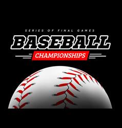 baseball ball in the backlight on black background vector image