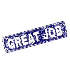 Scratched great job framed rounded rectangle stamp vector