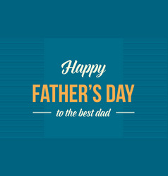 Style background father day card collection vector