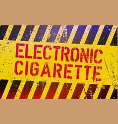 electronic cigarette lettering on danger sign vector image