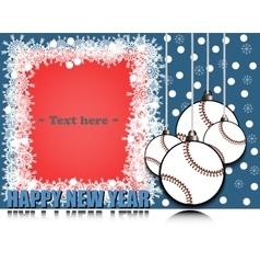 Frame Happy new yearand baseball vector image