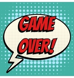 Game over comic book bubble text retro style vector