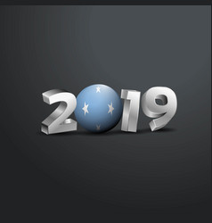2019 grey typography with micronesiafederated vector