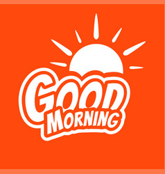 Good morning lettering text with sun vector