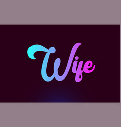 Wife pink word suitable for typography logo design vector