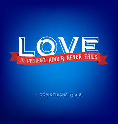 love is patient kind and never fails from bible vector image vector image