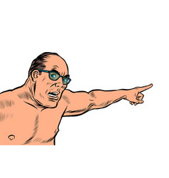 an angry man with a naked torso points isolate on vector image