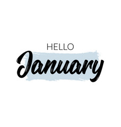 hello january quote welcome january celebration vector image