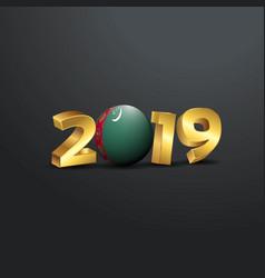 2019 golden typography with turkmenistan flag vector