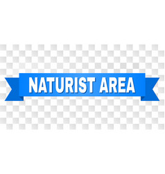blue tape with naturist area text vector image