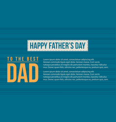Father day background for greeting card vector