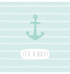 Its a boy Anchor greeting card template vector image