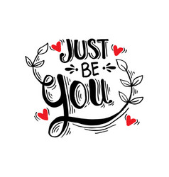 just be you hand written lettering vector image
