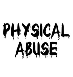 Physical abuse stamp on white background vector