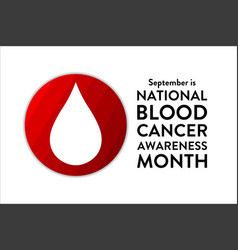 September is national blood cancer awareness month vector
