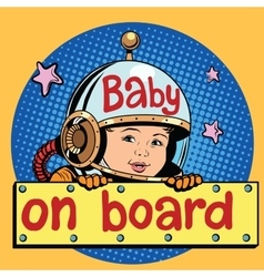 baby on Board astronaut vector image