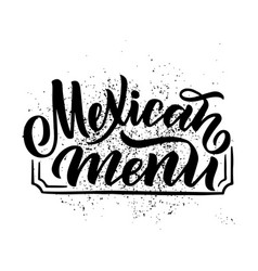 Mexican menu lettering with traditional food names vector