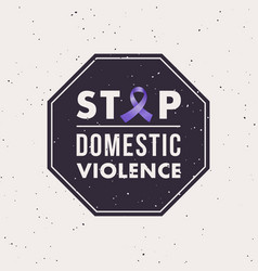 Stop domestic violence stamp with awareness month vector