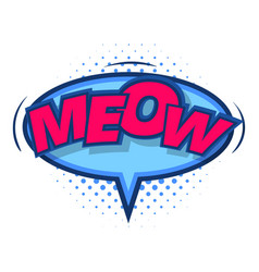 Meow comic speech bubble icon pop art style vector