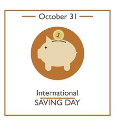 International Saving Day vector image vector image