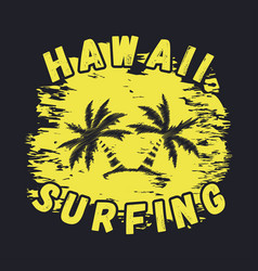 hawaii surfing typography for t-shirts vector image