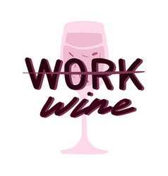 not a working day wine quote friday aart post vector image