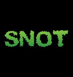 Snot green slime letters booger slippery vector