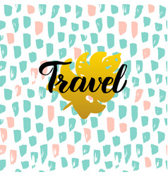 Travel handwritten card vector